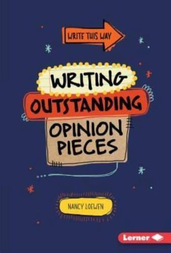 Writing Outstanding Opinion Pieces by Nancy Loewen (Hardback, 2015)