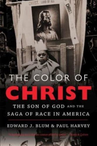 The Color of Christ: The Son of God and the Saga of Race in America by Paul...