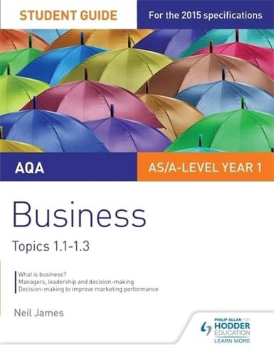AQA-Business-Topics-1-1-1-3-Student-Guide-by-Neil-James-author-Isobel-Rol