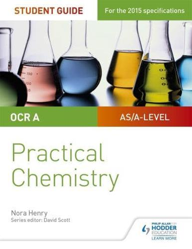 OCR-A-Level-Chemistry-Student-Guide-Practical-Chemistry-by-Nora-Henry-author