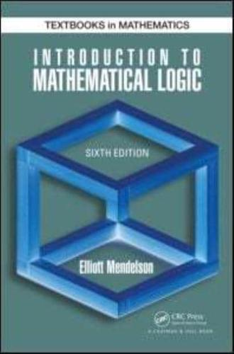 Introduction to Mathematical Logic by Elliott Mendelson (author)