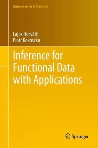 Inference for Functional Data With Applications by Lajos Horváth, Piotr Kokoszka