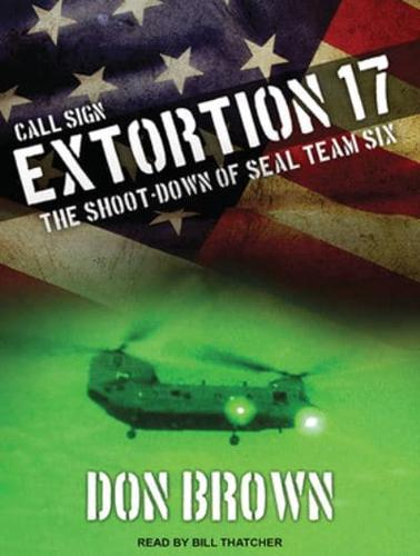 Call-Sign-Extortion-17-The-Shoot-Down-of-Seal-Team-Six-by-Don-Brown