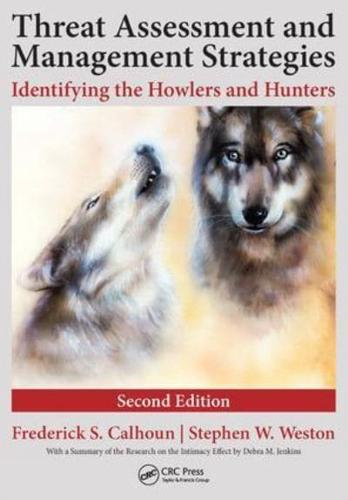 Threat Assessment and Management Strategies: Identifying the Howlers and...
