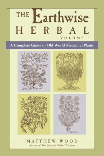 The-Earthwise-Herbal-A-Complete-Guide-to-Old-World-Medicinal-Plants-by