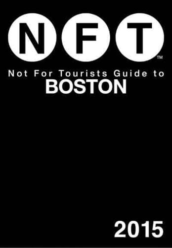 Not for Tourists Guide to Boston: 2015 by Not for Tourists (Paperback, 2014)