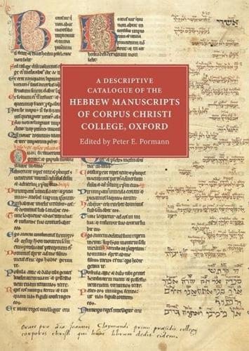 A Descriptive Catalogue of the Hebrew Manuscripts of Corpus Christi College,...