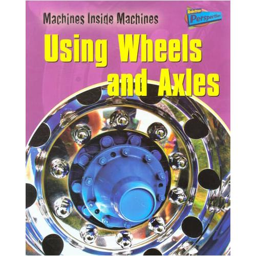 Using-Wheels-and-Axles-by-Wendy-Sadler