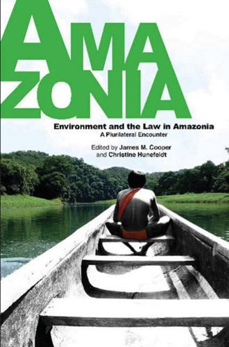 Environment-amp-The-Law-in-Amazonia-HB-PB-PRICE-by-James-M-Cooper-author-C
