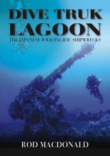 Dive-Truk-Lagoon-The-Japanese-WWII-Pacific-Shipwrecks-by-Whittles-Publishing