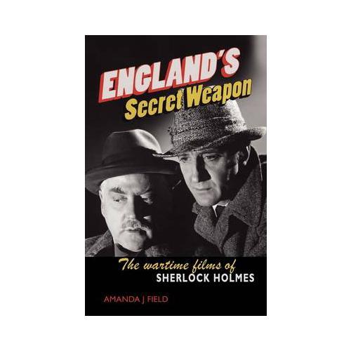 England-039-s-Secret-Weapon-The-Wartime-Films-of-Sherlock-Holmes-by-Amanda-J