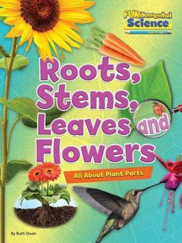Roots-Stems-Leaves-and-Flowers-by-Ruth-Owen-author