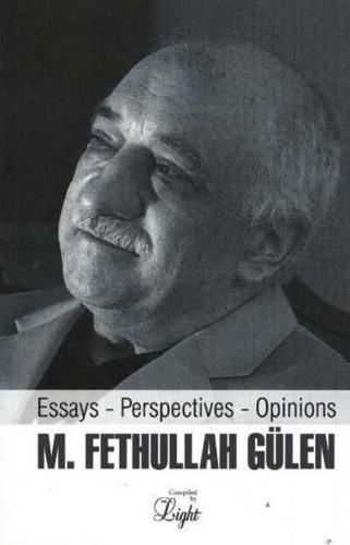 Essays, Perspectives, Opinions by M. Fethullah Gulen (Paperback, 2005)