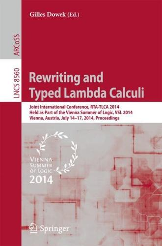 Rewriting and Typed Lambda Calculi: Joint International Conferencs, RTA-TLCA...