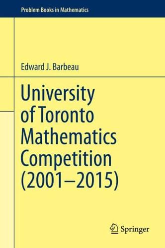 University-of-Toronto-Mathematics-Competition-2001-2015-by-Edward-Barbeau