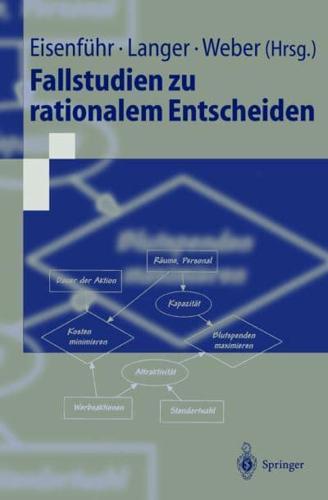 Fallstudien zu rationalem Entscheiden by Franz Eisenführ (editor), Thomas Lan...
