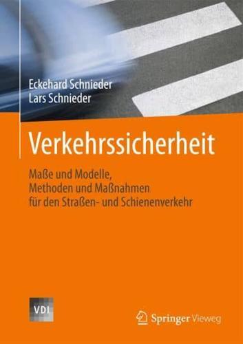 Verkehrssicherheit: Masse Und Modelle, Methoden Und Massnahmen Fur Den...
