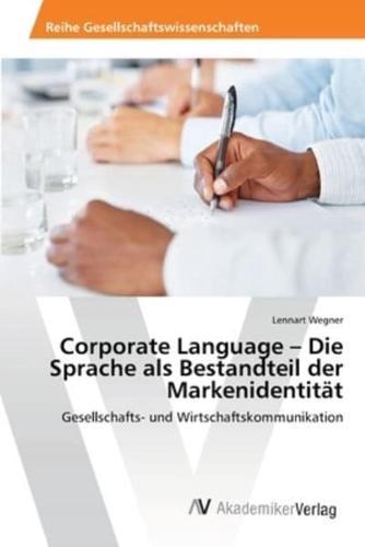 Corporate Language - Die Sprache ALS Bestandteil Der Markenidentitat by...