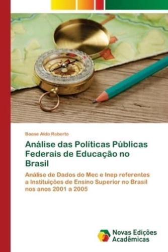 Analise Das Politicas Publicas Federais de Educacao No Brasil by Aldo Roberto...