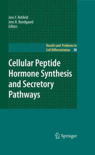 Cellular Peptide Hormone Synthesis and Secretory Pathways by Jens F Rehfeld - Oxford, Oxfordshire, United Kingdom - Cellular Peptide Hormone Synthesis and Secretory Pathways by Jens F Rehfeld - Oxford, Oxfordshire, United Kingdom