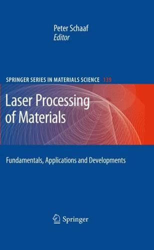 Laser Processing of Materials by Peter Schaaf (editor)
