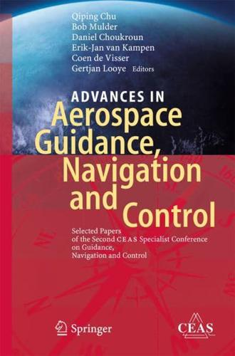 Advances in Aerospace Guidance, Navigation and Control by Qiping Chu (editor)...