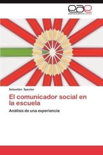 El Comunicador Social En La Escuela by Sebasti N Spector