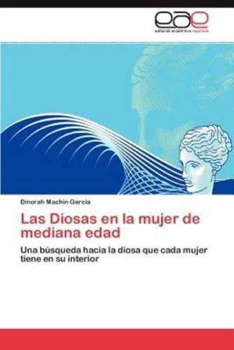 Las Diosas En La Mujer de Mediana Edad by Dinorah Mach N Garc a