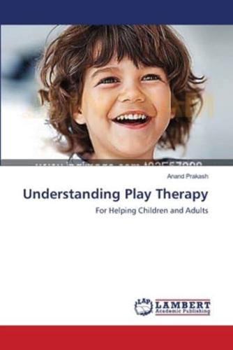 Understanding Play Therapy by Anand Prakash