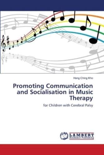 Promoting Communication and Socialisation in Music Therapy by Hong Ching Kho...