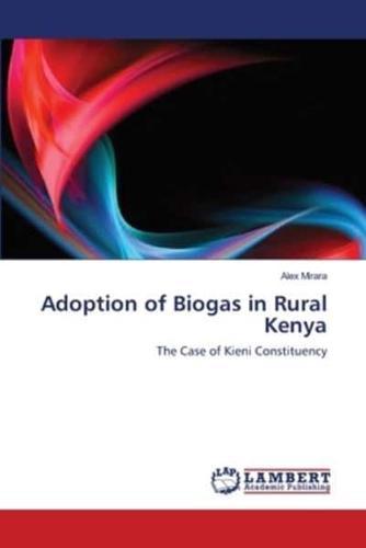 Adoption of Biogas in Rural Kenya by Alex Mirara