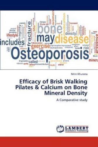 Efficacy of Brisk Walking Pilates & Calcium On Bone Mineral Density by Khuran...