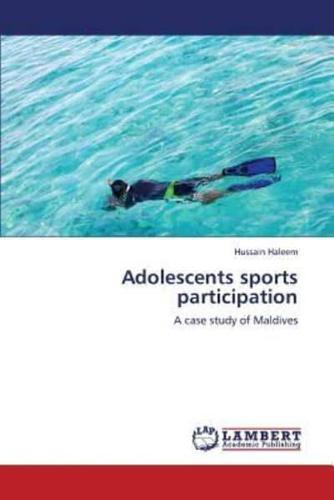 Adolescents Sports Participation by Haleem Hussain