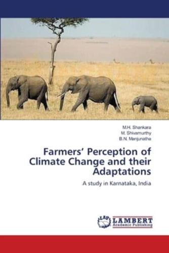 Farmers' Perception of Climate Change and Their Adaptations by Shankara M.h.
