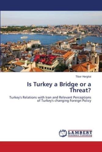 Is-Turkey-a-Bridge-or-a-Threat-by-Hargitai-Tibor-Paperback-2013