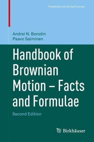 Handbook of Brownian Motion: Facts and Formulae: 2015 by A. N. Borodin, P....