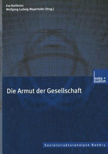 Die Armut der Gesellschaft by Eva Barlösius (editor), Wolfgang Ludwig-Mayerho...