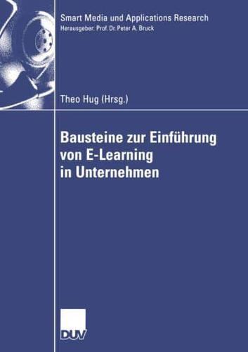 Bausteine zur Einfuhrung von E-Learning in Unternehmen by Deutscher...
