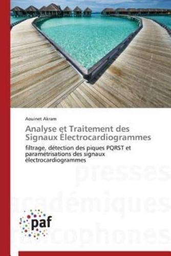 Analyse-Et-Traitement-Des-Signaux-Electrocardiogrammes-by-Akram-Aouinet