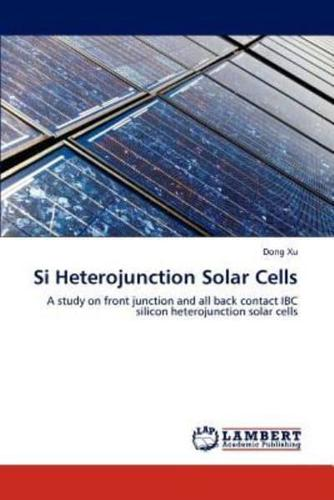 Si-Heterojunction-Solar-Cells-by-Dong-Xu-Paperback-2011