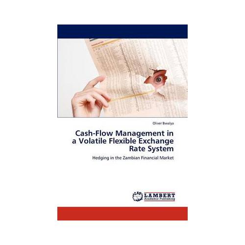 Cash-Flow-Management-in-a-Volatile-Flexible-Exchange-Rate-System-by-Oliver