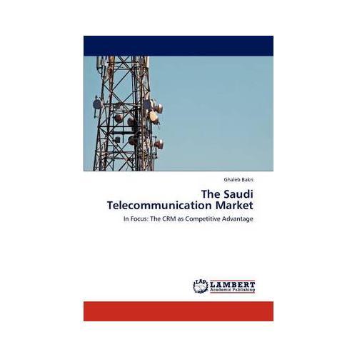 The-Saudi-Telecommunication-Market-by-Ghaleb-Bakri-Paperback-softback-2011