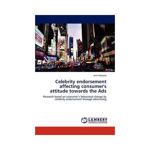 Celebrity-Endorsement-Affecting-Consumer-039-s-Attitude-Towards-the-Ads-by-Amir