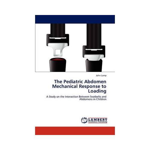 The-Pediatric-Abdomen-Mechanical-Response-to-Loading-by-John-Lamp-Paperback