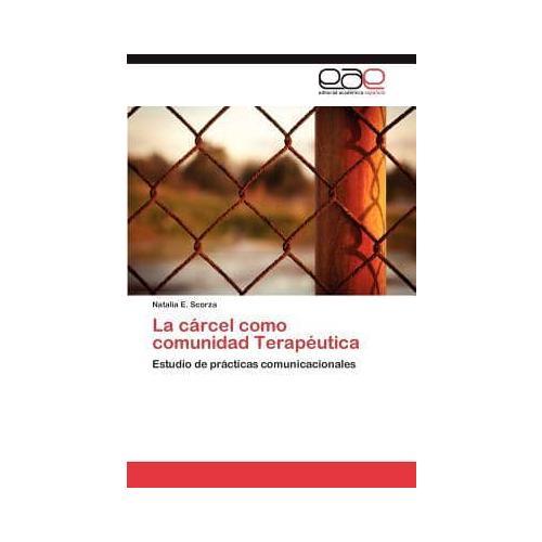 La Carcel Como Comunidad Terapeutica by Natalia E Scorza