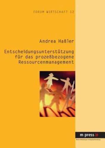 Entscheidungsunterstuetzung-Fuer-Das-Prozessbezogene-Ressourcenmanagement-by