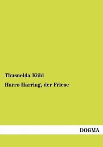 Harro Harring, Der Friese by Thusnelda K Hl