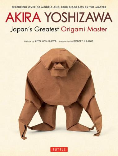 Akira-Yoshizawa-Japan-039-s-Greatest-Origami-Master-Featuring-Over-60-Models