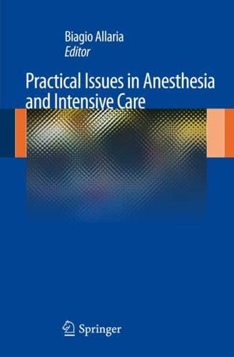 Practical Issues in Anesthesia and Intensive Care by Springer Verlag...