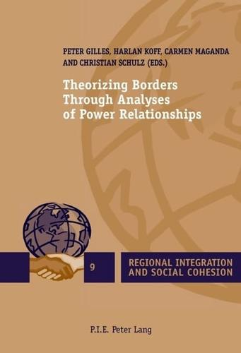 Theorizing Borders Through Analyses of Power Relationships by Presses...